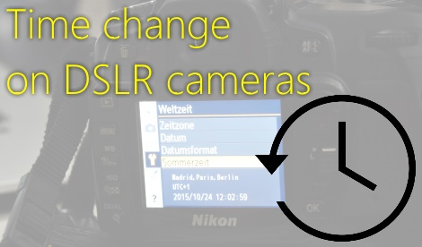 Time change for DSLR cameras