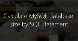 Calculate MySQL database size via SQL statement