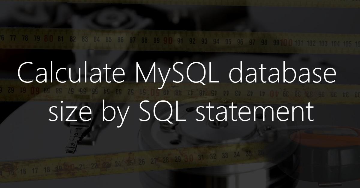 Hot to show MySQL database size via SQL statement