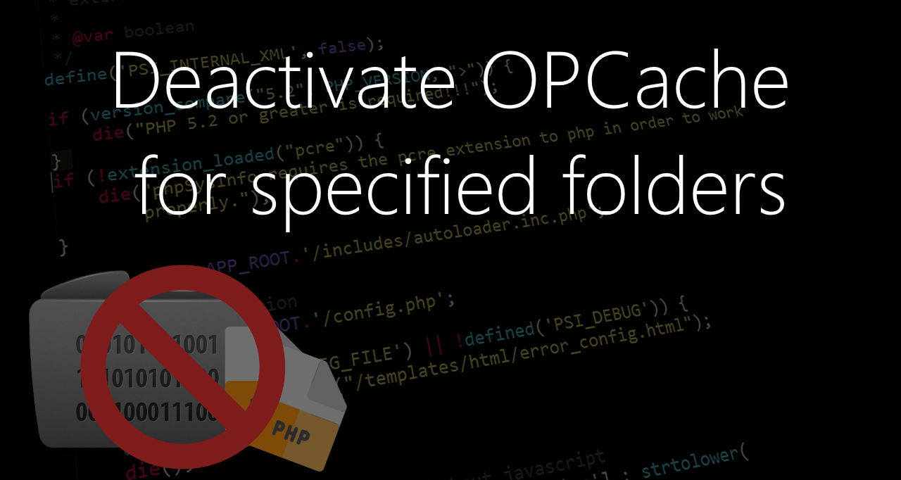 How to disable PHP OPCache for certain directories
