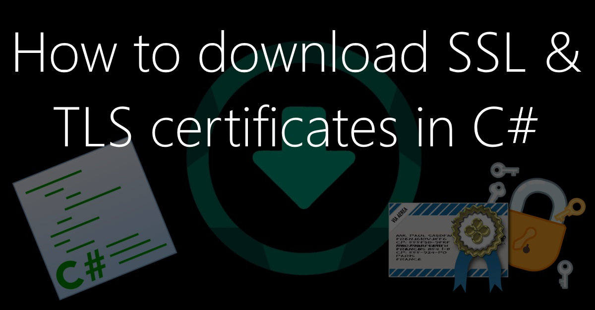 How to download SSL/TLS certificates in C#