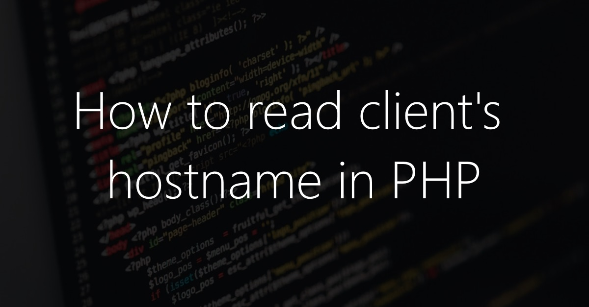 How to read client hostname in PHP | en code-bude net