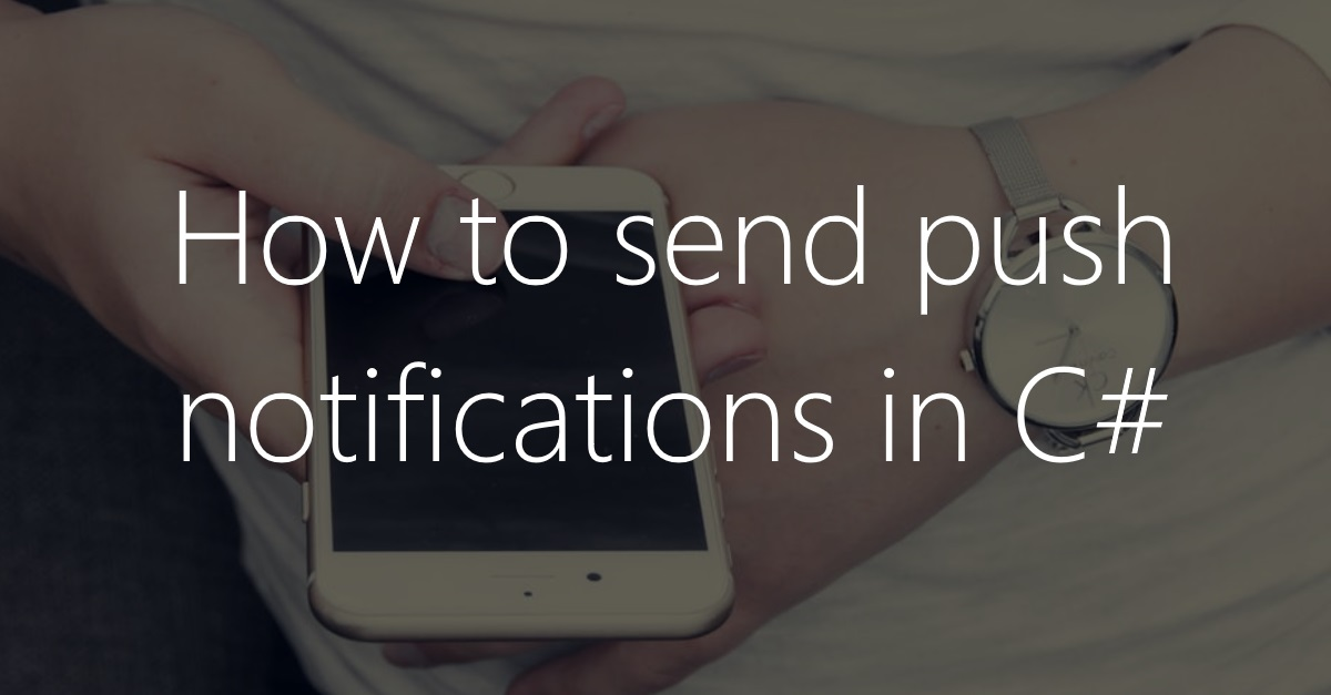 How to send push notifications in C#