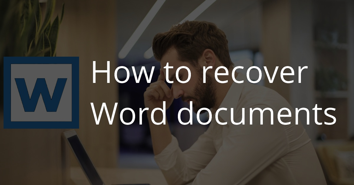 Restore unsaved documents in Word