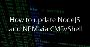 How to update NodeJS and NPM via Shell